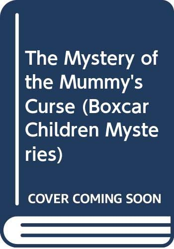 9780606250252: The Mystery of the Mummy's Curse (Boxcar Children Mysteries)