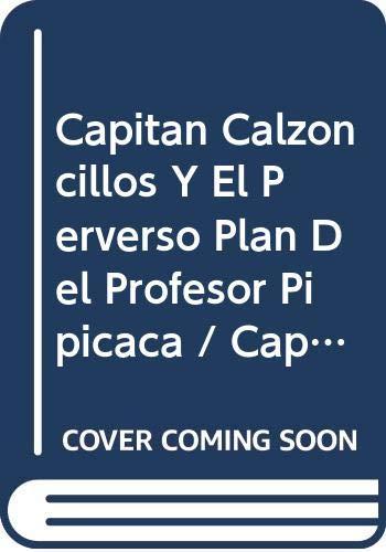 9780606250375: Capitan Calzoncillos Y El Perverso Plan Del Profesor Pipicaca (El Capitan Calzoncillos / Captain Underpants)