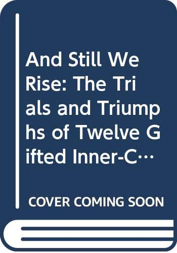 9780606251594: And Still We Rise: The Trials and Triumphs of Twelve Gifted Inner-City Students