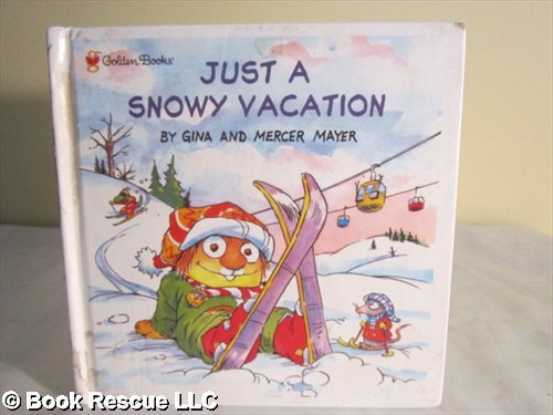Just a Snowy Vacation (Little Critter): Gina Mayer