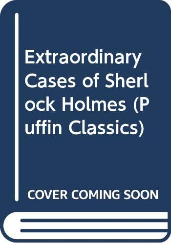 9780606252140: Extraordinary Cases of Sherlock Holmes (Puffin Classics)