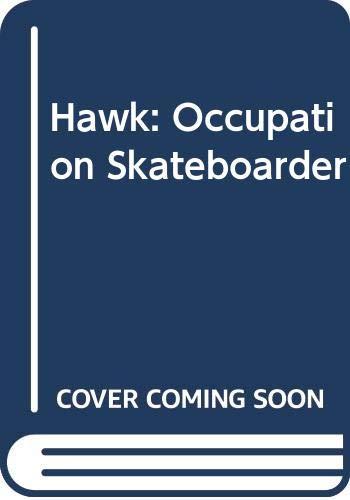 9780606252676: Hawk: Occupation Skateboarder