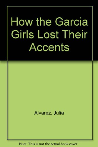 9780606252706: How the Garcia Girls Lost Their Accents