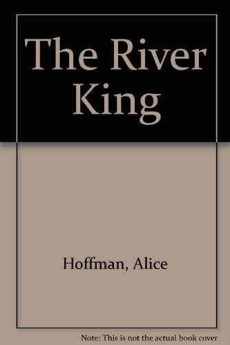 The River King (0606252886) by Alice Hoffman