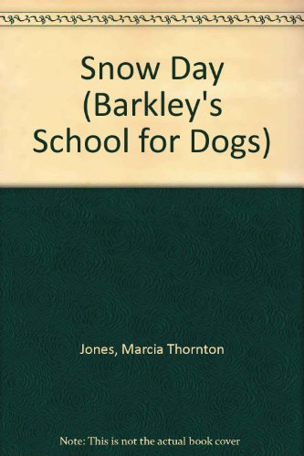 9780606253505: Snow Day (Barkley's School for Dogs)