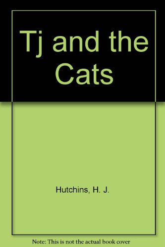 Tj and the Cats: Hutchins, H. J.