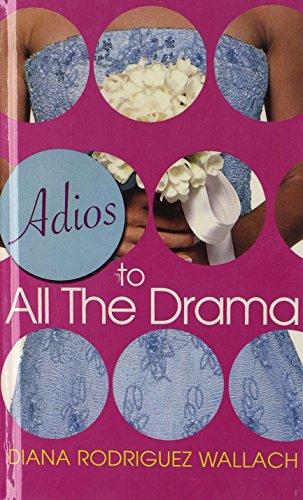9780606254236: Adios To All The Drama (Turtleback School & Library Binding Edition)