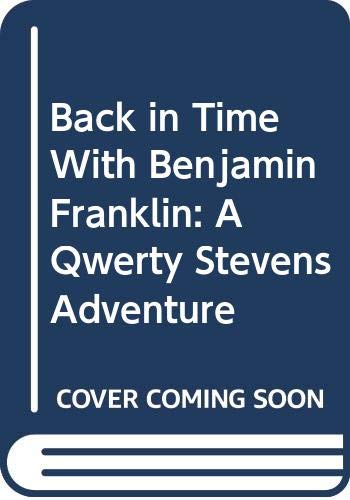 9780606254960: Back in Time With Benjamin Franklin: A Qwerty Stevens Adventure