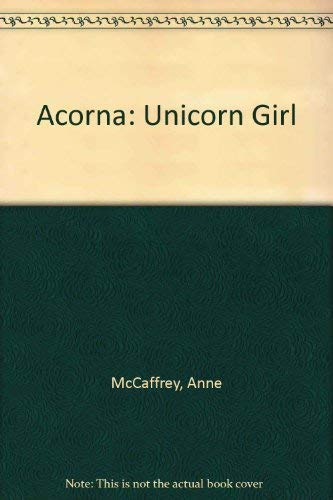 9780606255202: Acorna: Unicorn Girl