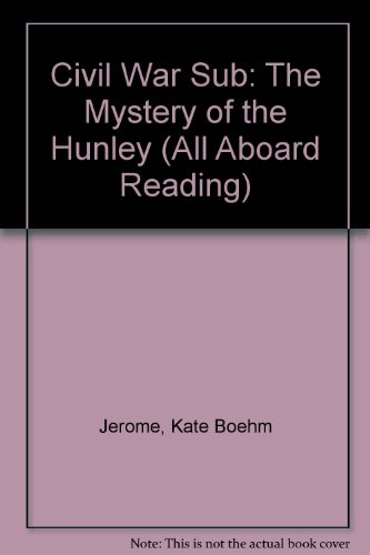 9780606255578: Civil War Sub: The Mystery of the Hunley (All Aboard Reading)