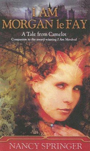 9780606255752: I Am Morgan Lefay: A Tale from Camelot