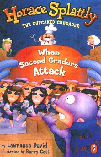 When Second Graders Attack! (Horace Splattly: The Cupcaked Crusader): David, Lawrence