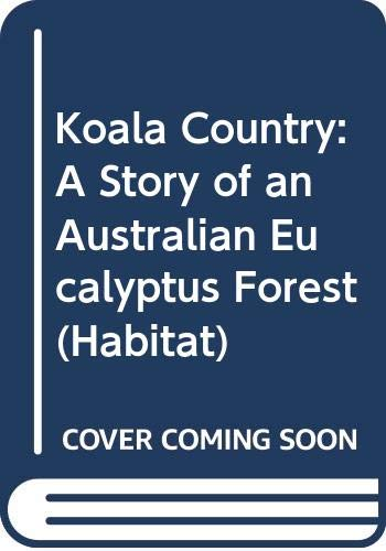 9780606256285: Koala Country: A Story of an Australian Eucalyptus Forest (Habitat)