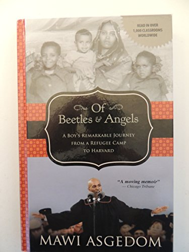 9780606257664: Of Beetles and Angels: A Boy's Remarkable Journey from a Refugee Camp to Harvard
