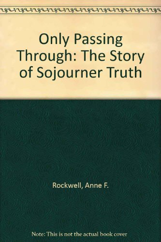 9780606258784: Only Passing Through: The Story of Sojourner Truth
