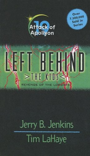 Left Behind: The Kids : Attack of Apoliyon (0606259104) by Jerry B. Jenkins; Tim F. LaHaye; Chris Fabry
