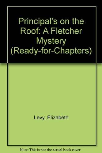 9780606259453: Principal's on the Roof: A Fletcher Mystery (Ready-for-Chapters)