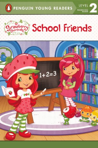 9780606260237: School Friends (Turtleback School & Library Binding Edition) (Strawberry Shortcake: Penguin Young Readers, Level 2)