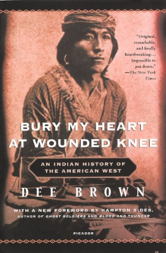 9780606265867: Bury My Heart at Wounded Knee: An Indian History of the American West
