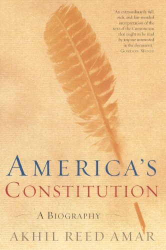 America's Constitution: A Biography (Turtleback School & Library Binding Edition) (0606265945) by Akhil Reed Amar