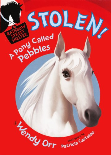 9780606267199: Stolen! A Pony Called Pebbles (Turtleback School & Library Binding Edition) (Rainbow Street Shelter (Quality))