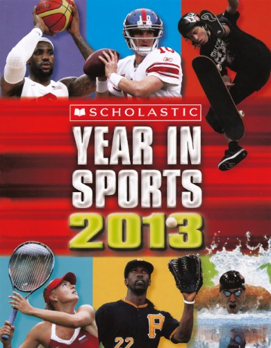 9780606267496: Scholastic Year In Sports 2013 (Turtleback School & Library Binding Edition)