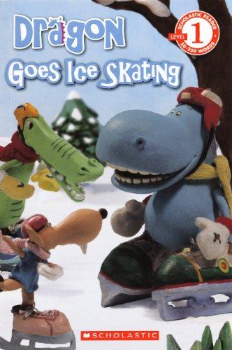9780606267502: Dragon Goes Ice Skating (Turtleback School & Library Binding Edition) (Scholastic Reader: Level 1)