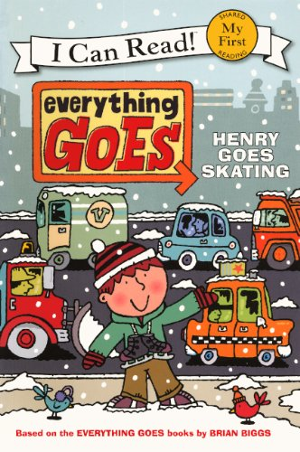 9780606268523: Everything Goes: Henry Goes Skating (Turtleback School & Library Binding Edition) (I Can Read! My First Shared Reading (Prebound))