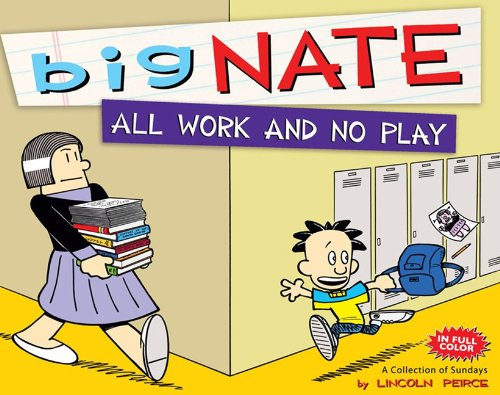 9780606268806: All Work And No Play: A Collection Of Sundays (Turtleback School & Library Binding Edition) (Big Nate)