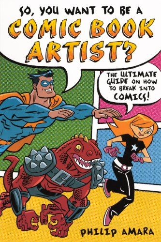9780606268868: So, You Want to Be a Comic Book Artist?: The Ultimate Guide on How to Break into Comics!