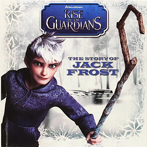 9780606269209: The Story Of Jack Frost (Turtleback School & Library Binding Edition) (Rise of the Guardians (PB))