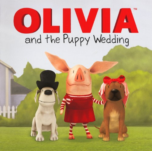9780606269254: Olivia And The Puppy Wedding (Turtleback School & Library Binding Edition)