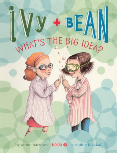 What's The Big Idea? (Turtleback School & Library Binding Edition) (Ivy + Bean): Annie ...