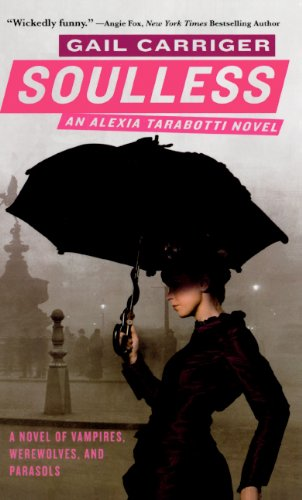 Soulless (Turtleback School & Library Binding Edition) (Parasol Protectorate (Pb)): Carriger, ...