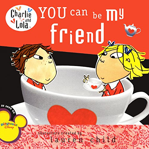 9780606269612: You Can Be My Friend (Turtleback School & Library Binding Edition) (Charlie and Lola (8x8))