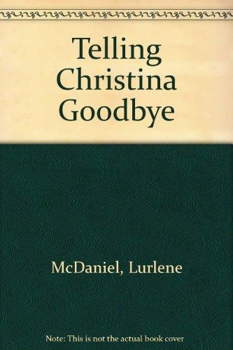 9780606270724: Telling Christina Goodbye