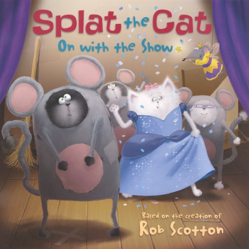 Splat the Cat: On with the Show: Auerbach, Annie