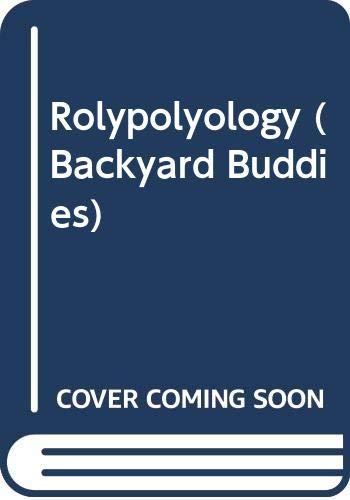 9780606271691: Rolypolyology (Backyard Buddies)