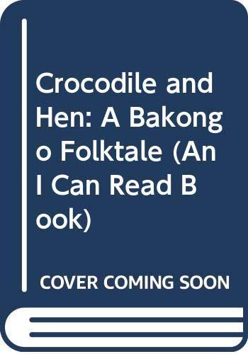 9780606273862: Crocodile and Hen: A Bakongo Folktale (An I Can Read Book)