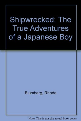 9780606274029: Shipwrecked: The True Adventures of a Japanese Boy