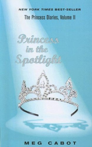 Princess in the Spotlight (Princess Diaries) (9780606274043) by Meg Cabot