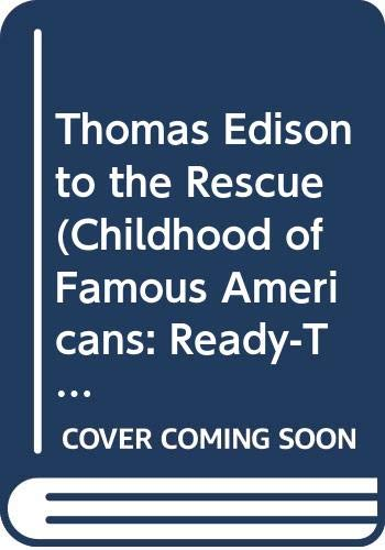 9780606274685: Thomas Edison to the Rescue (Childhood of Famous Americans: Ready-to-Read)
