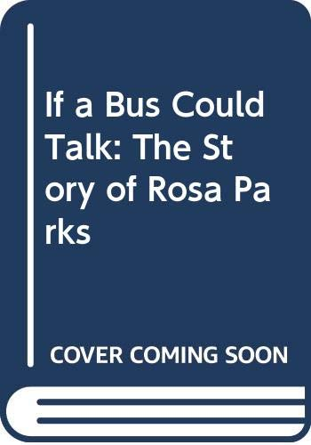 9780606274791: If a Bus Could Talk: The Story of Rosa Parks