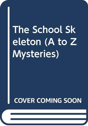 9780606274999: The School Skeleton (A to Z Mysteries)