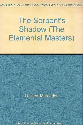 The Serpent's Shadow (The Elemental Masters): Lackey, Mercedes
