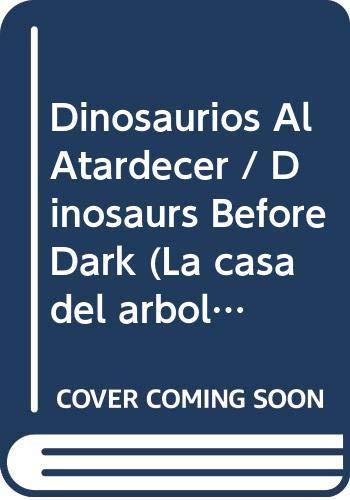 9780606277211: Dinosaurios al atardecer (La casa del arbol) (Spanish Edition)