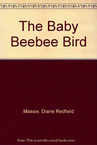 The Baby Beebee Bird: Massie, Diane Redfield
