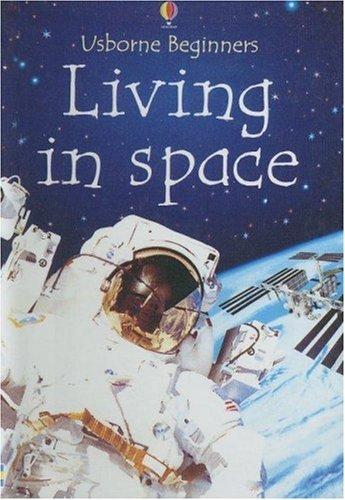 9780606278645: Living in Space (Usborne Beginners)