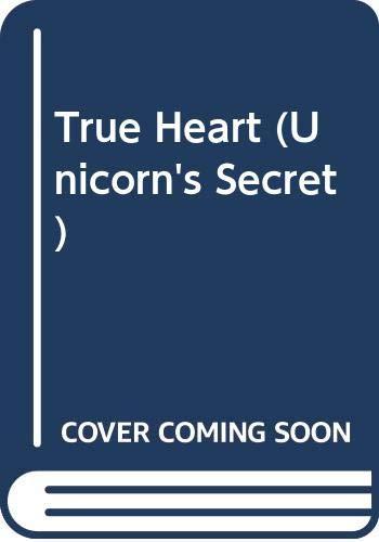 9780606279109: True Heart (Unicorn's Secret)