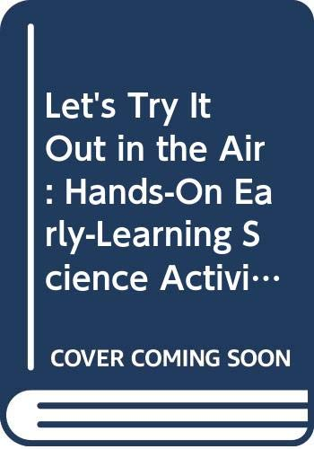 9780606279307: Let's Try It Out in the Air: Hands-On Early-Learning Science Activities